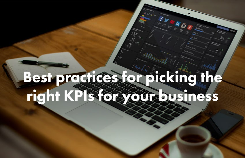 CHOOSING THE RIGHT KPI'S FOR YOUR BUSINESS